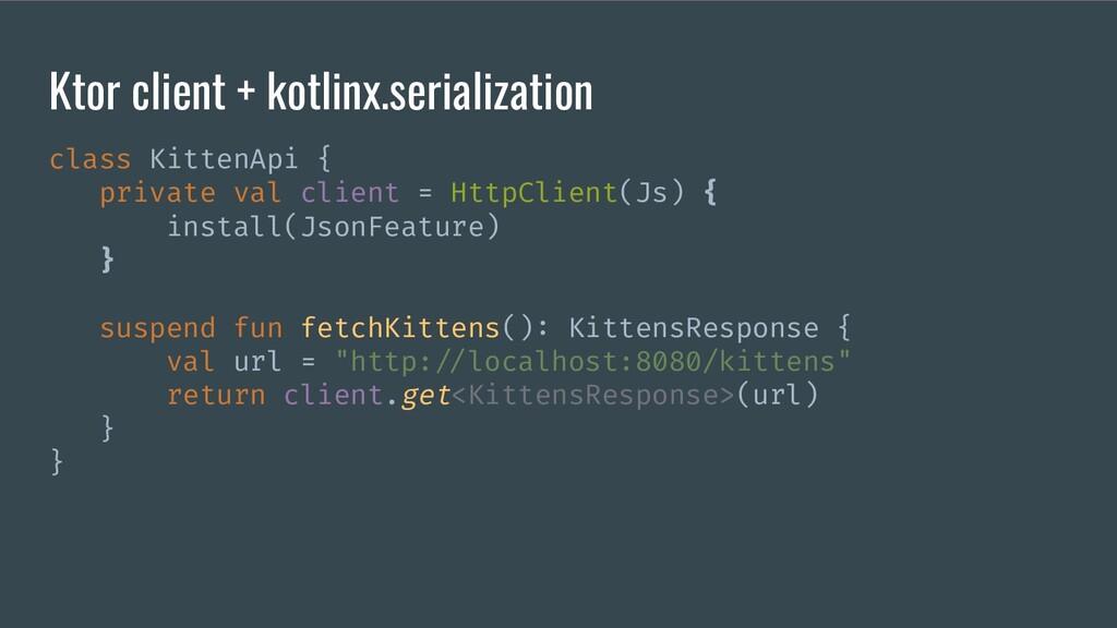 Ktor client + kotlinx.serialization class Kitte...