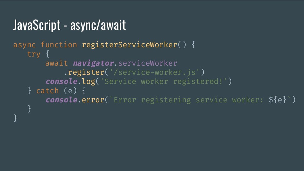 JavaScript - async/await async function registe...