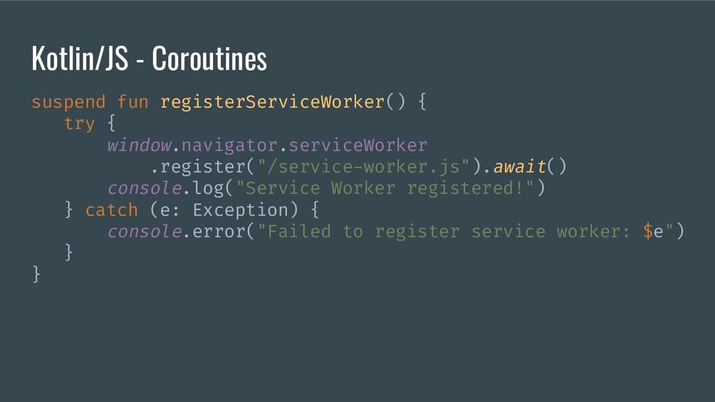 Kotlin/JS - Coroutines suspend fun registerServ...
