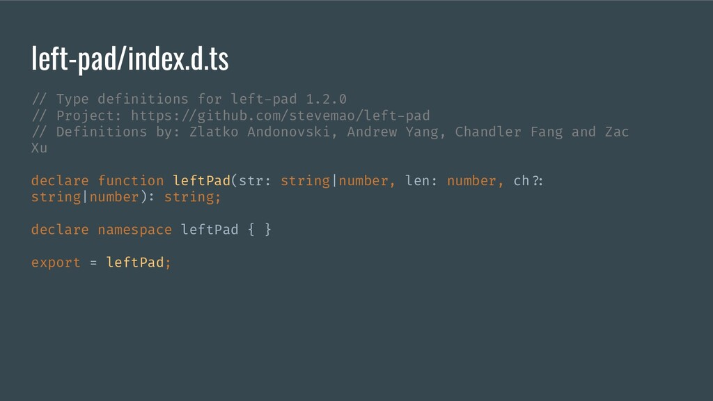 left-pad/index.d.ts */ Type definitions for lef...