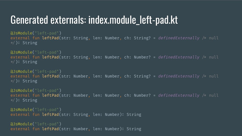 Generated externals: index.module_left-pad.kt @...