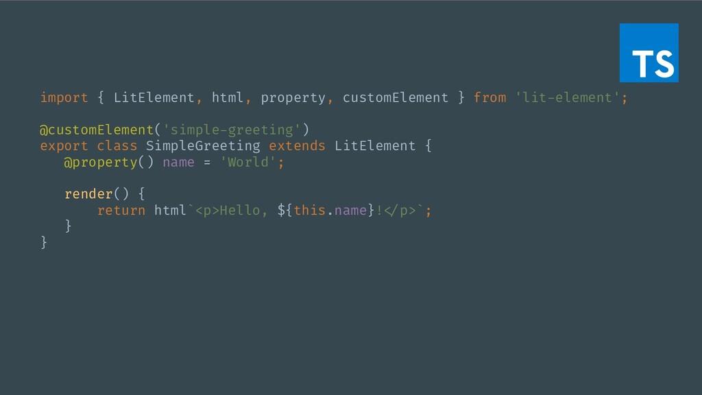 import { LitElement, html, property, customElem...