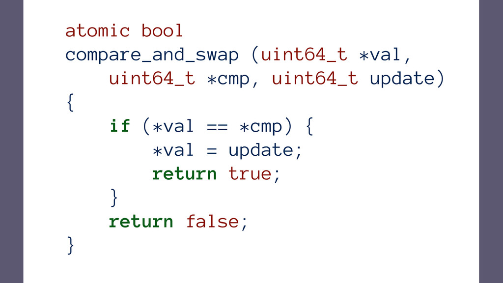 atomic bool compare_and_swap (uint64_t *val, ui...