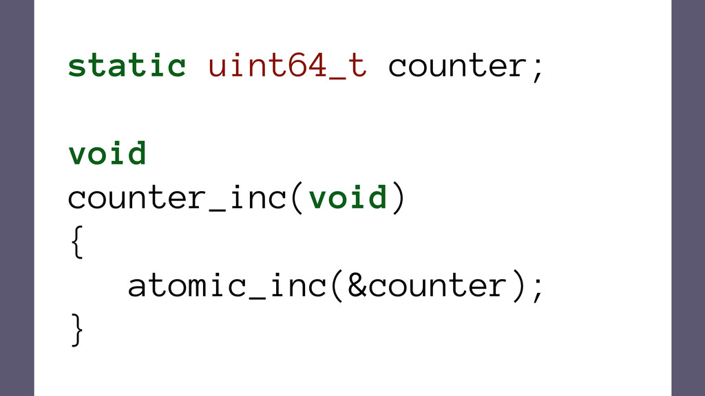 static uint64_t counter; void counter_inc(void)...