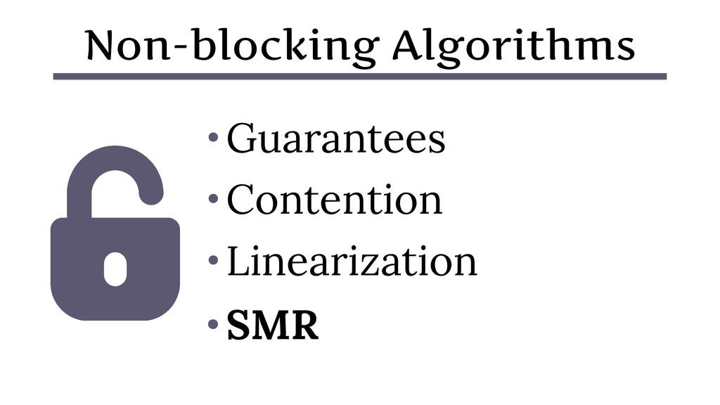 Non-blocking Algorithms • Guarantees • Contenti...