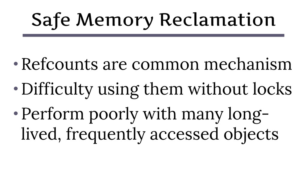 • Refcounts are common mechanism • Difficulty u...