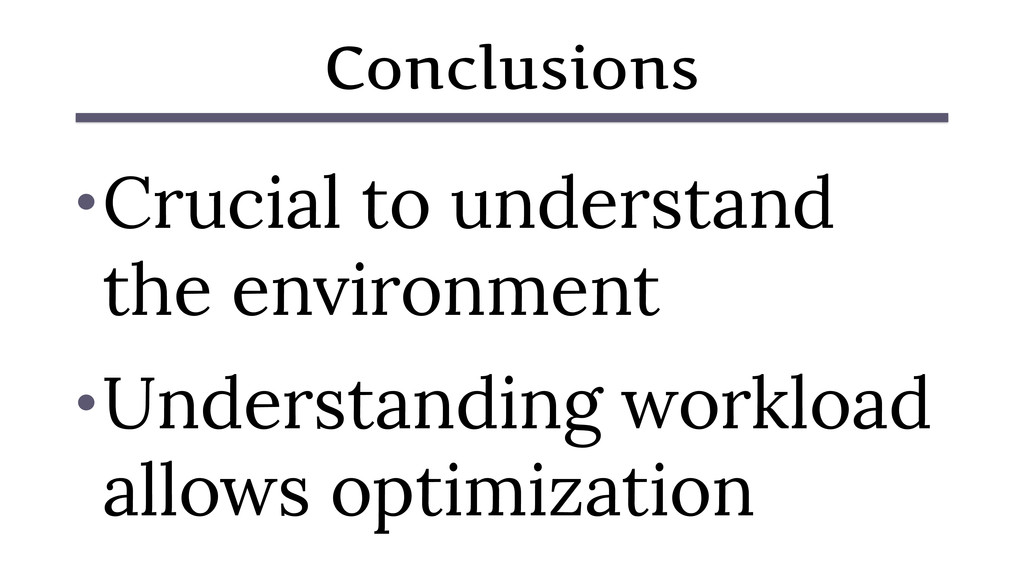 Conclusions •Crucial to understand the environm...