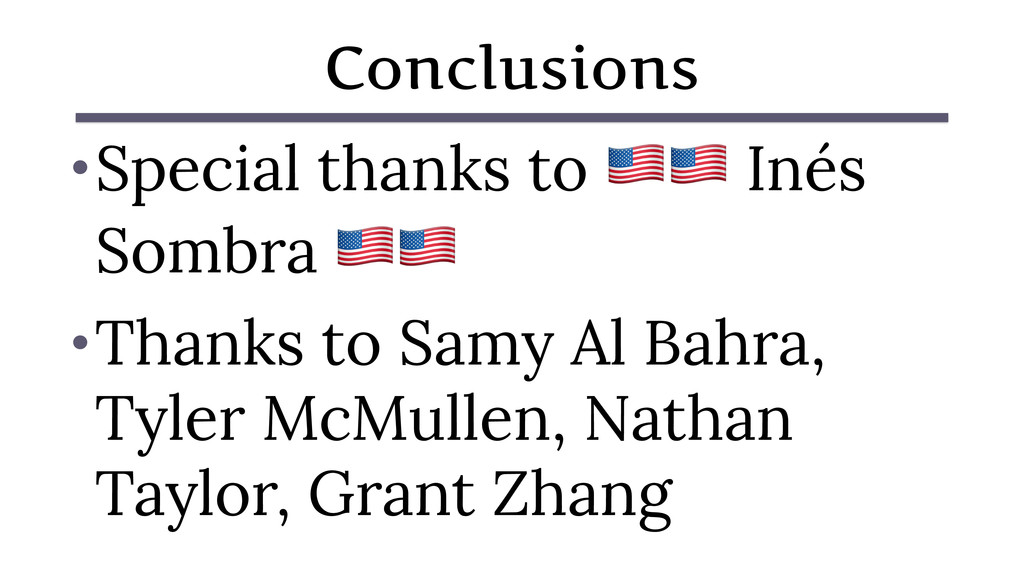 """Conclusions •Special thanks to """""""" Inés Sombra """"..."""