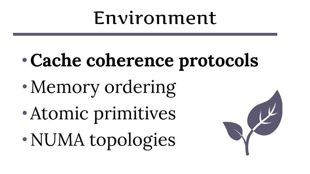 Environment • Cache coherence protocols • Memor...