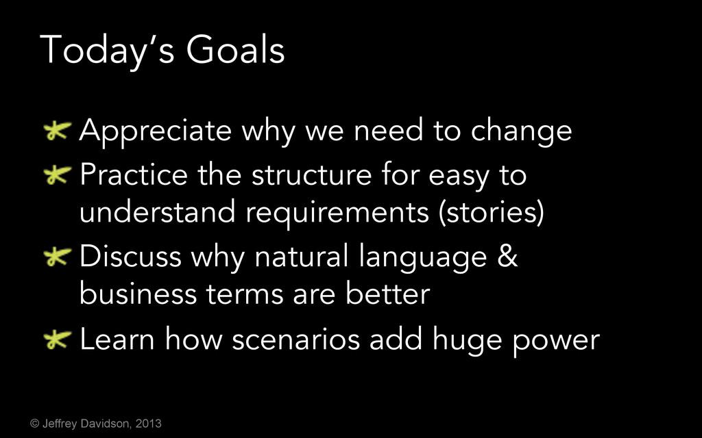 © Jeffrey Davidson, 2013 Today's Goals ! Appre...