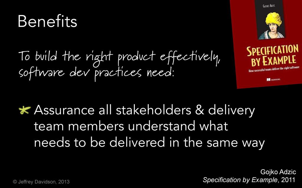 © Jeffrey Davidson, 2013 Benefits To build the ...