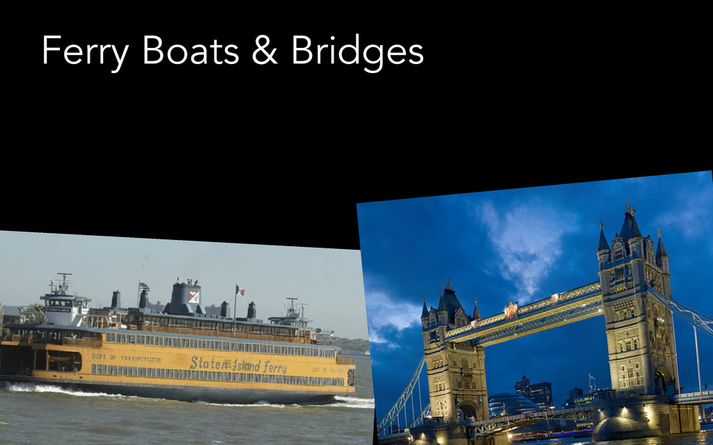 © Jeffrey Davidson, 2013 Ferry Boats & Bridges