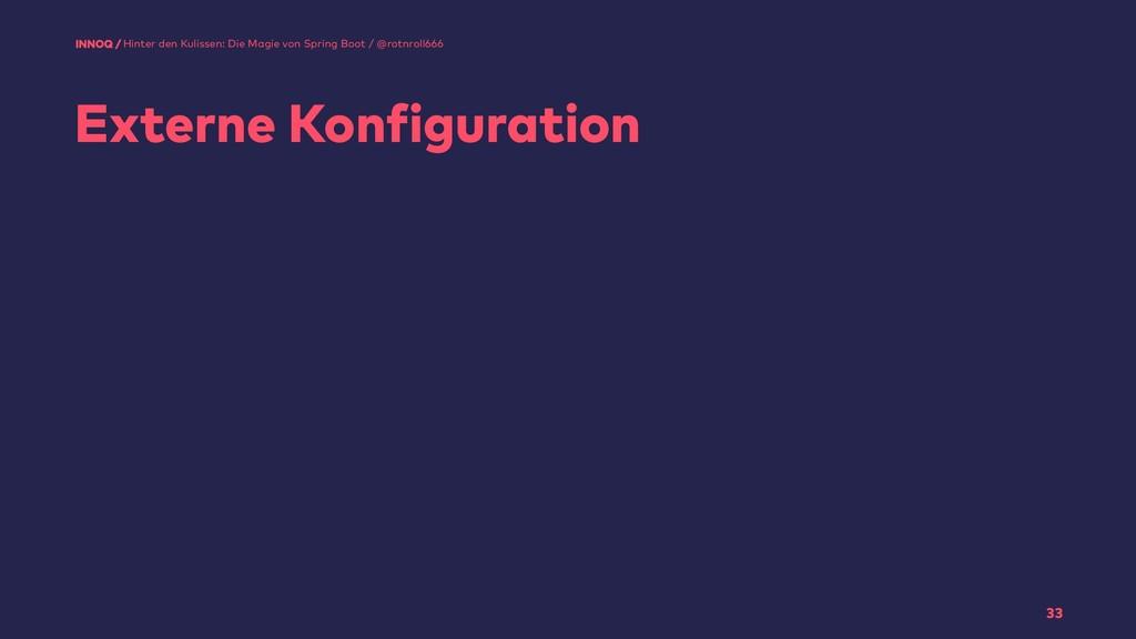 Externe Konfiguration 33 Hinter den Kulissen: D...