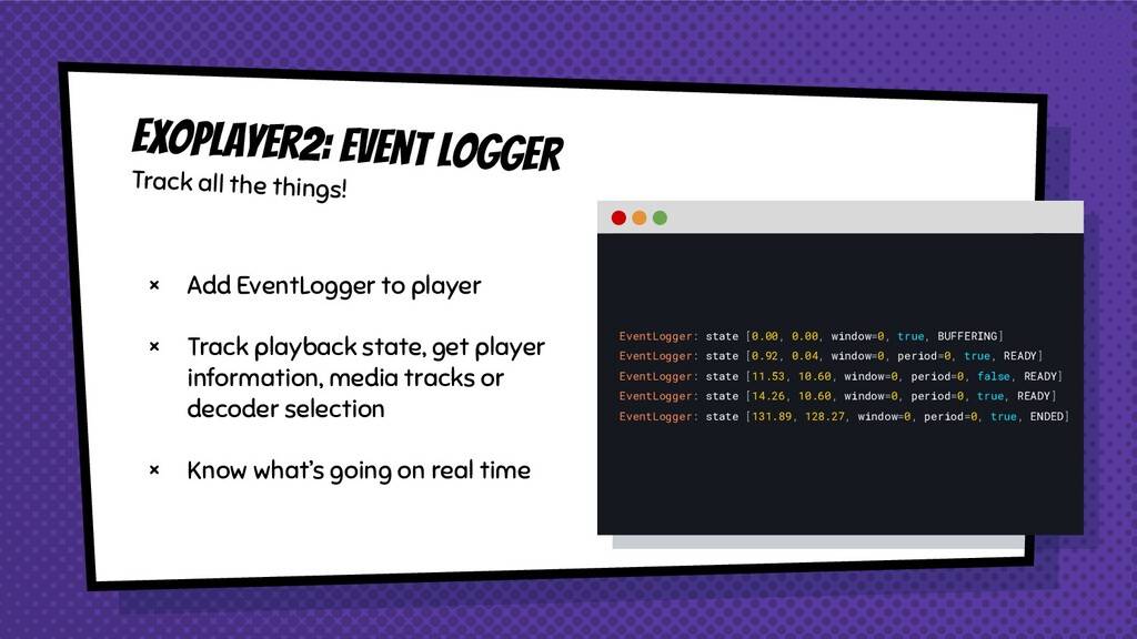 ExoPlayer2: Event logger Track all the things! ...