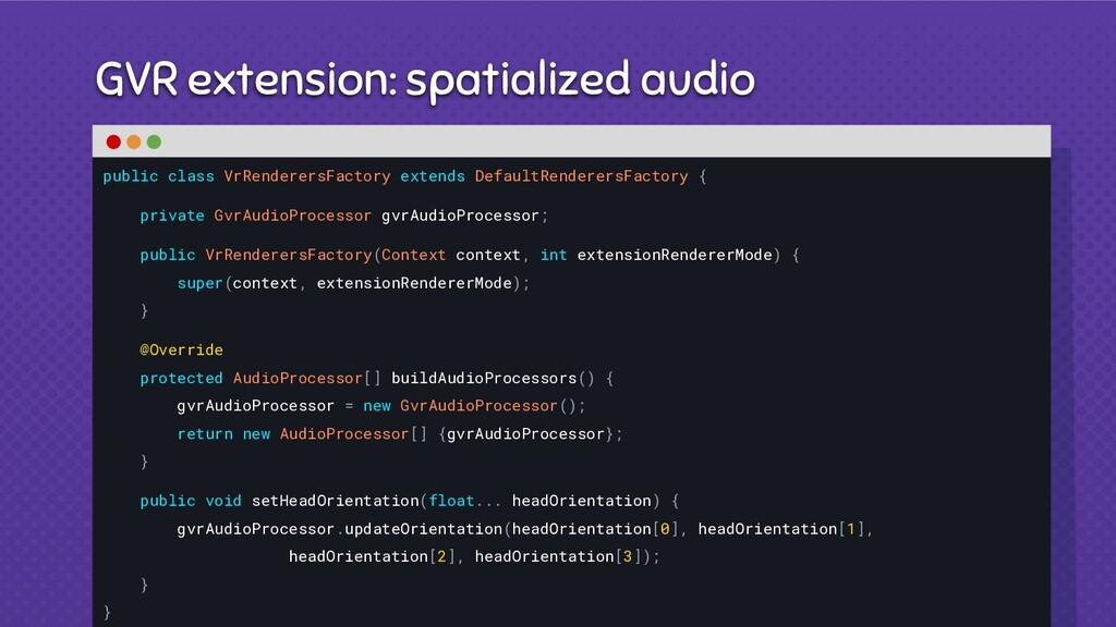 GVR extension: spatialized audio public class V...