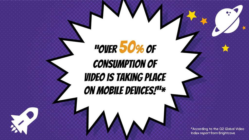 """""""Over 50% of consumption of video is taking pla..."""