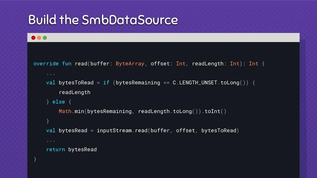 Build the SmbDataSource override fun read(buffe...