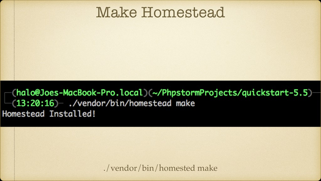 Make Homestead ./vendor/bin/homested make