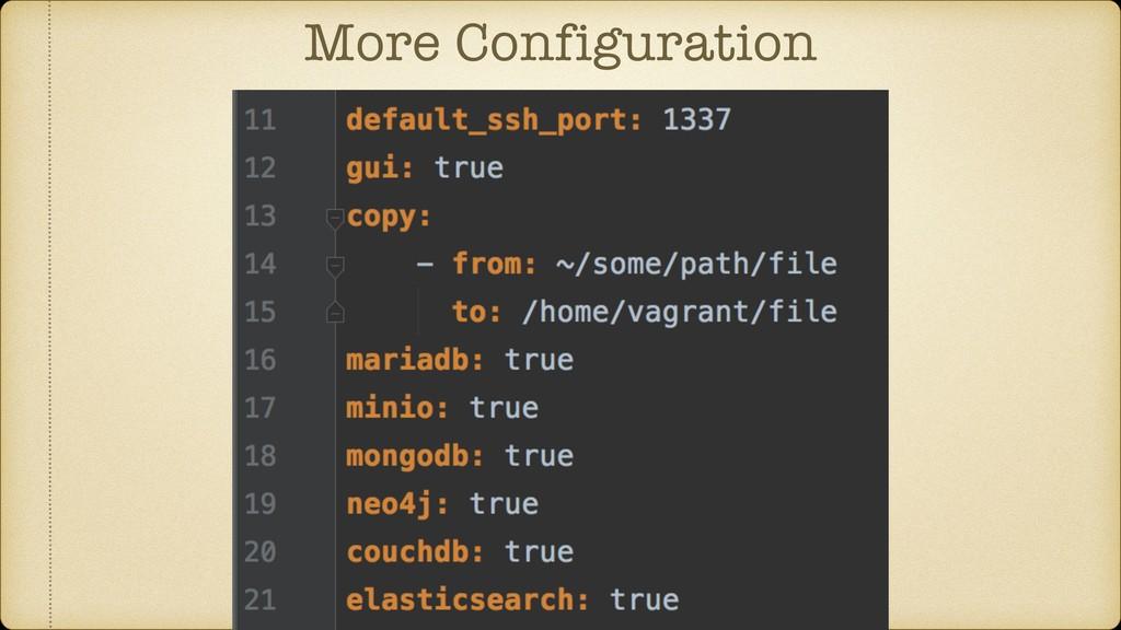 More Configuration