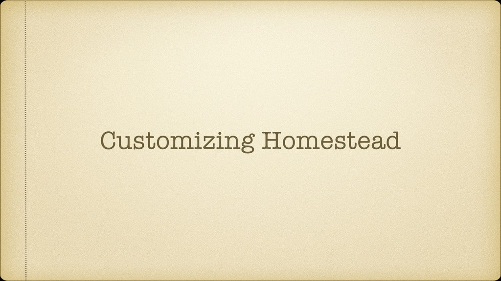 Customizing Homestead