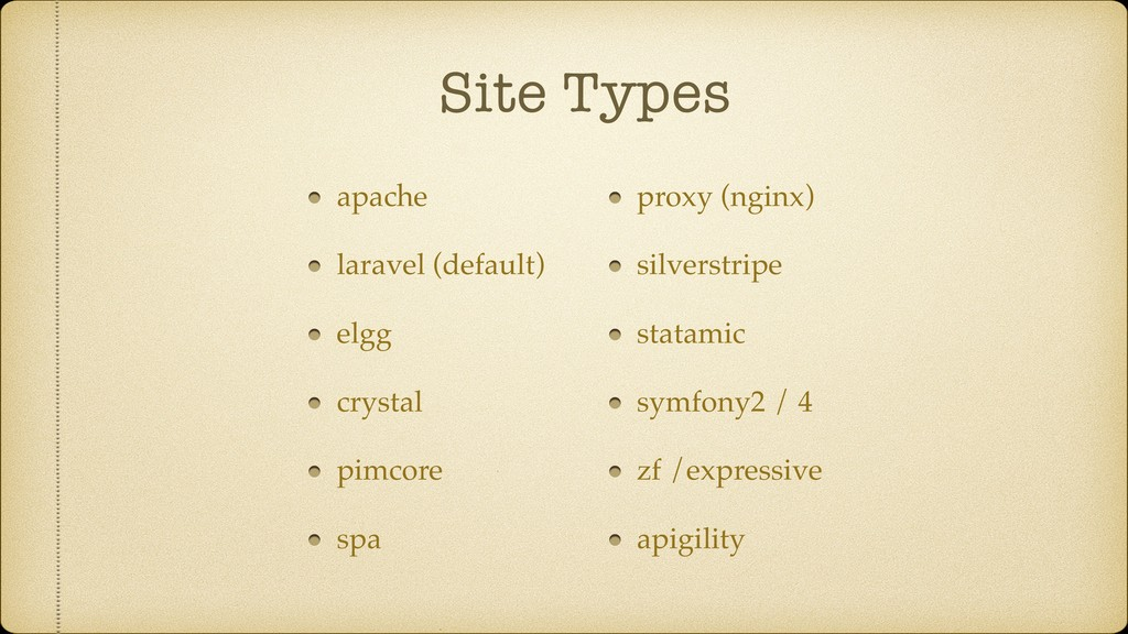 Site Types apache laravel (default) elgg crysta...