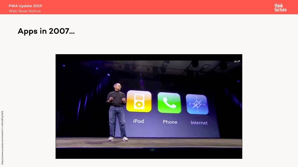 Apps in 2007… https://www.youtube.com/watch?v=v...