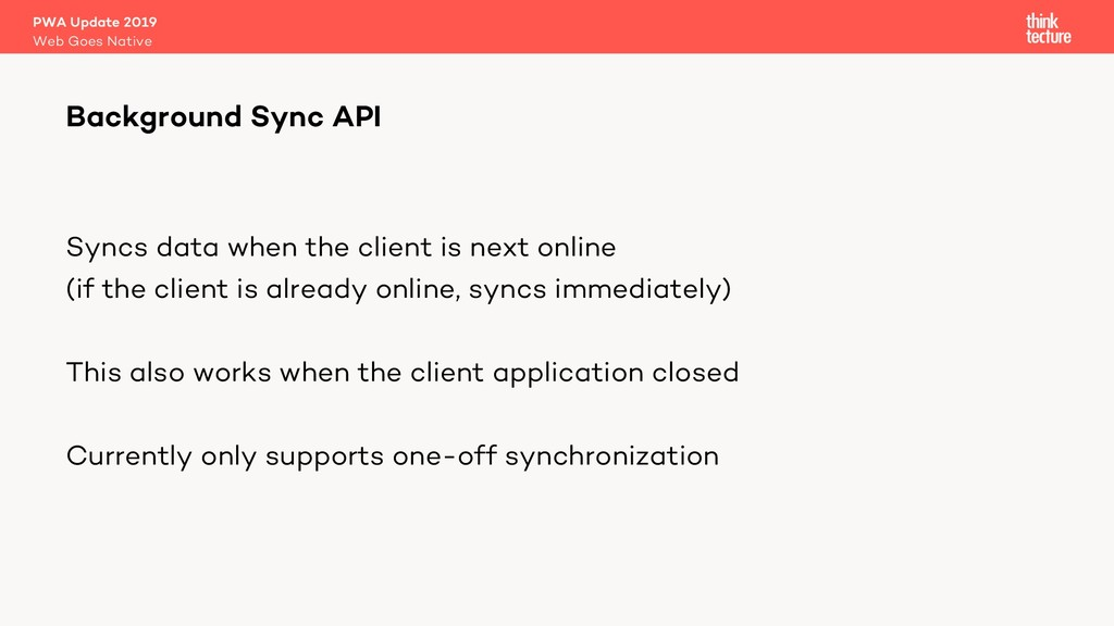 Syncs data when the client is next online (if t...