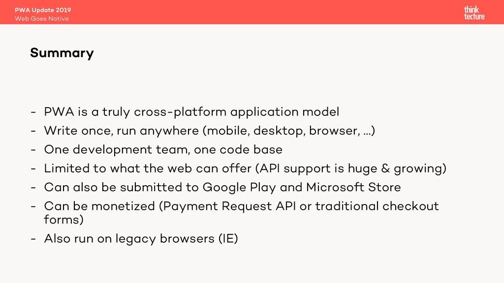 - PWA is a truly cross-platform application mod...