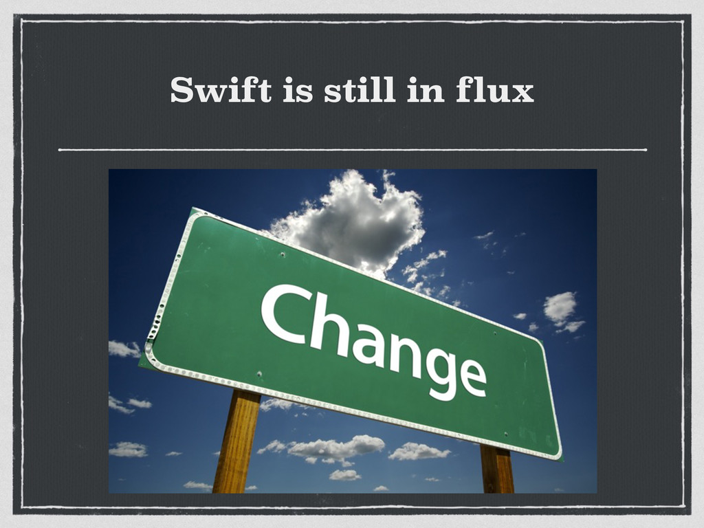 Swift is still in flux