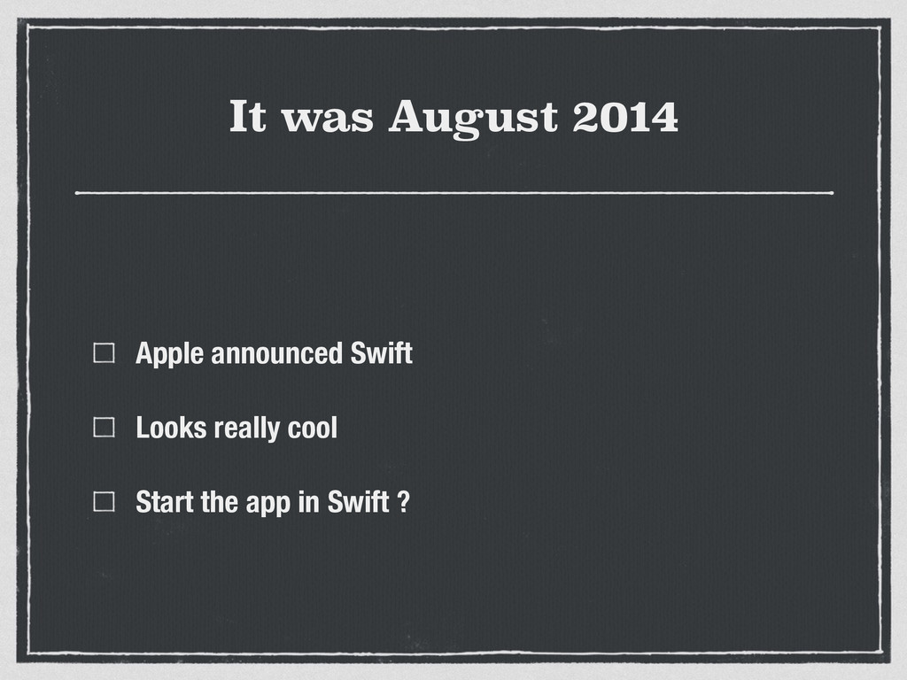 It was August 2014 Apple announced Swift Looks ...
