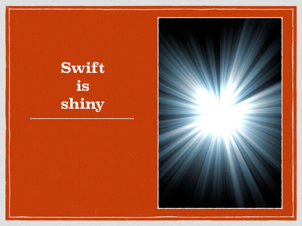 Swift is shiny