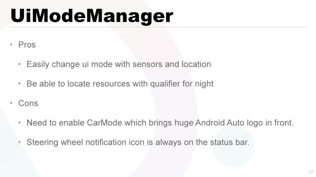UiModeManager • Pros • Easily change ui mode wi...