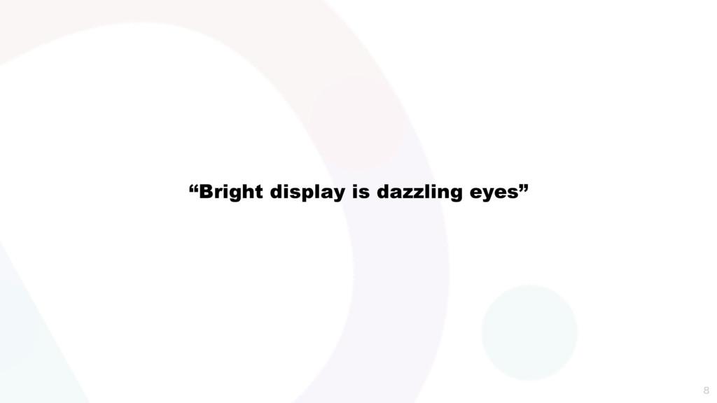 """Bright display is dazzling eyes"""