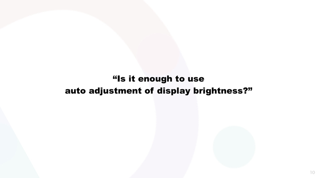 """""""Is it enough to use auto adjustment of display..."""