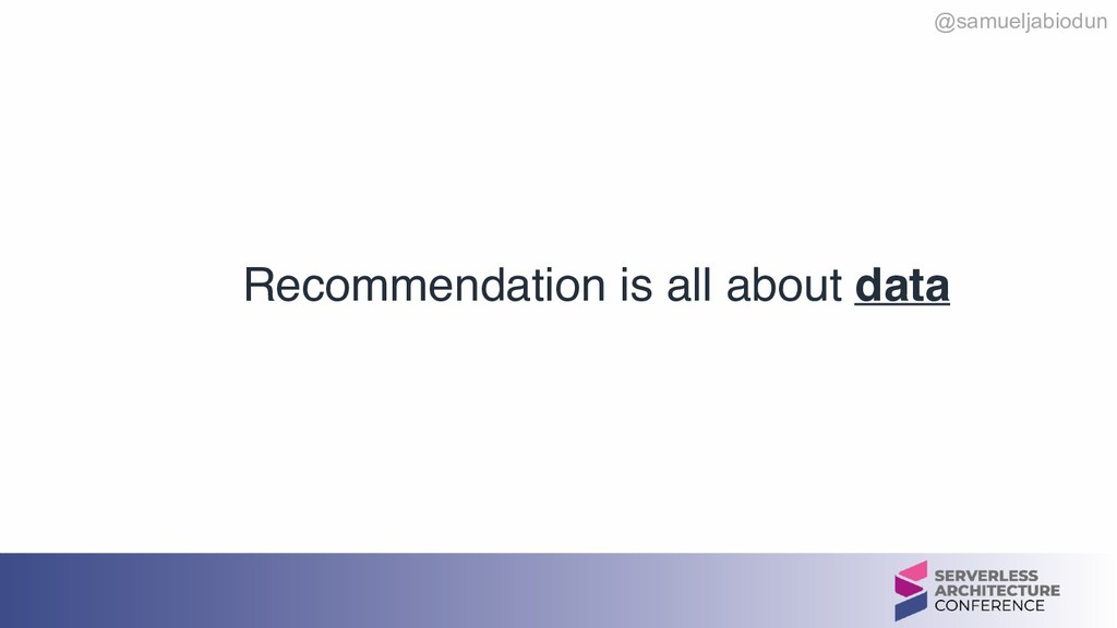 @samueljabiodun Recommendation is all about data