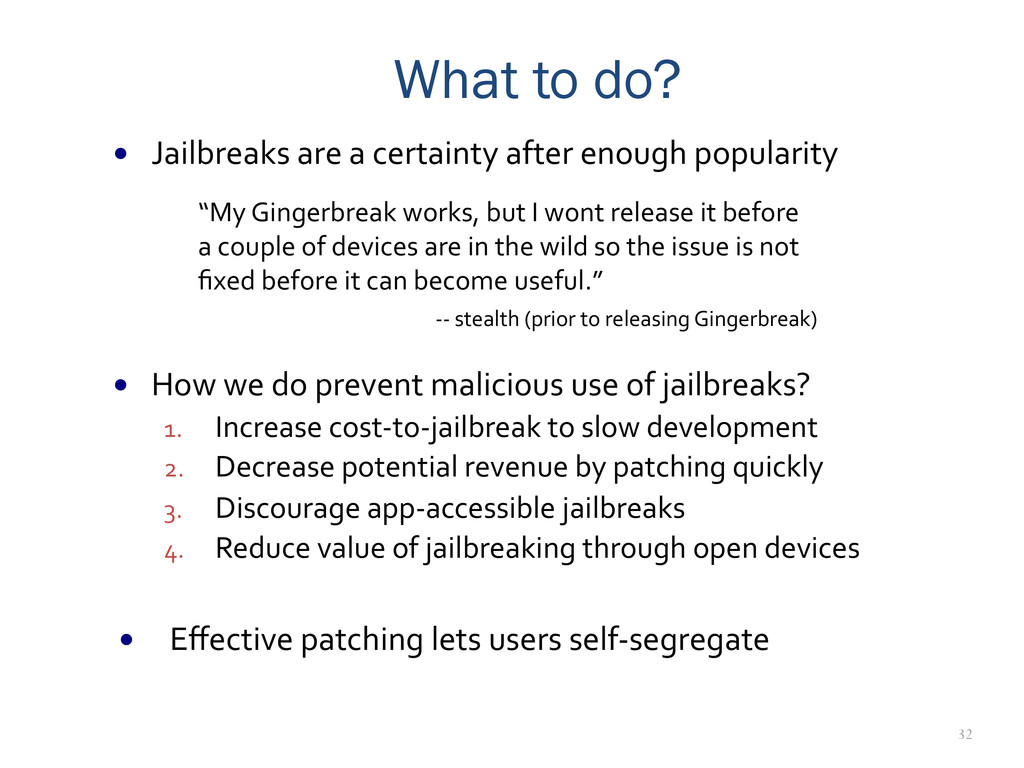 32 What to do? — Jailbreaks are a ce...