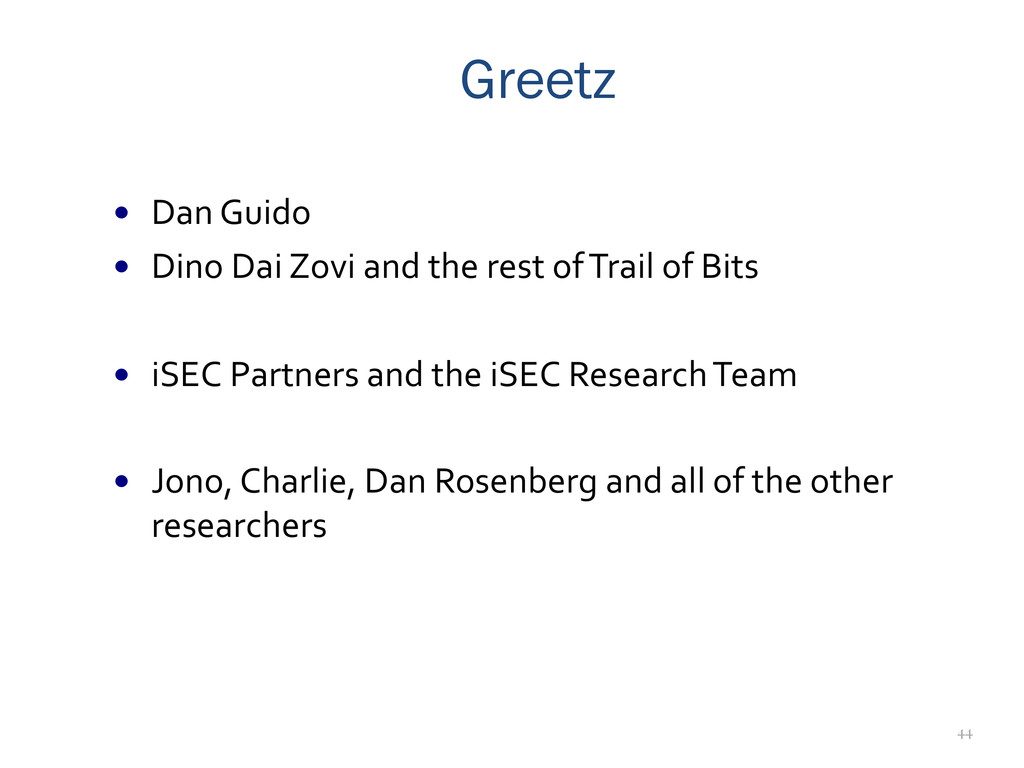 44 Greetz   — Dan Guido  — Dino ...