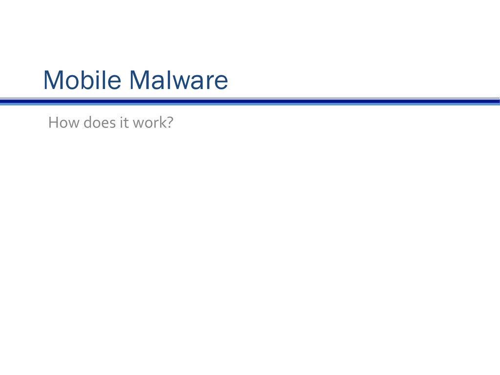 Mobile Malware How does it work?