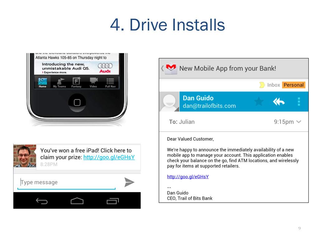 9 4. Drive Installs