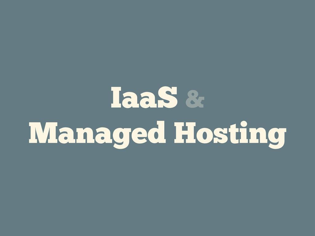 IaaS & Managed Hosting