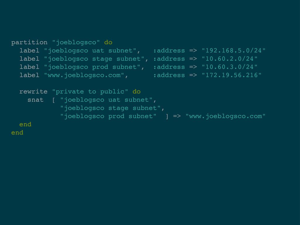 """partition """"joeblogsco"""" do label """"joeblogsco uat..."""