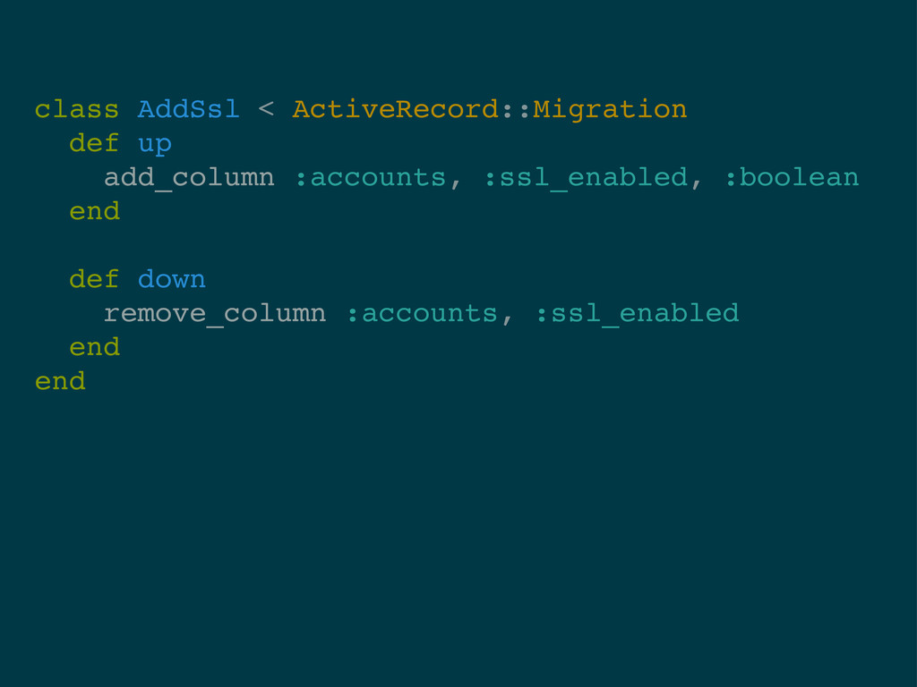 class AddSsl < ActiveRecord::Migration def up a...