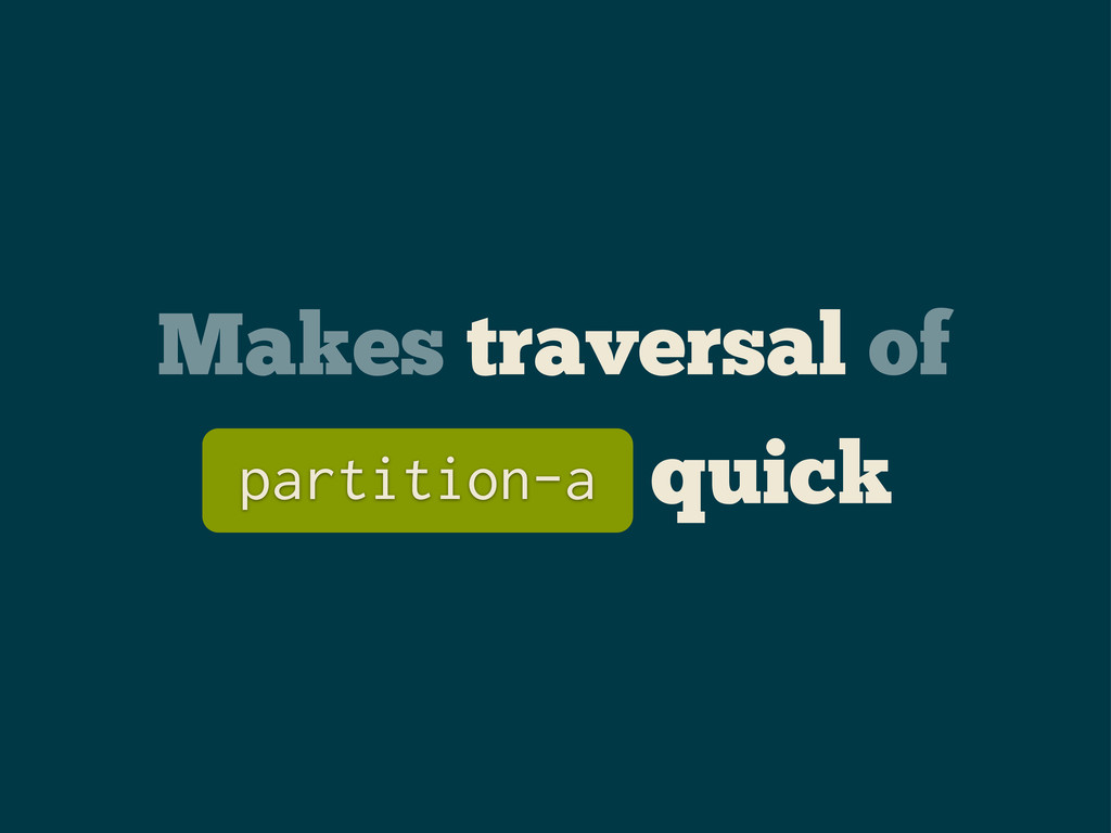 Makes traversal of quick partition-a