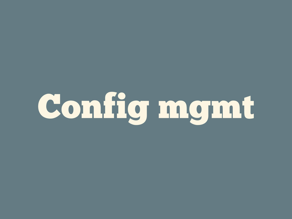 Config mgmt
