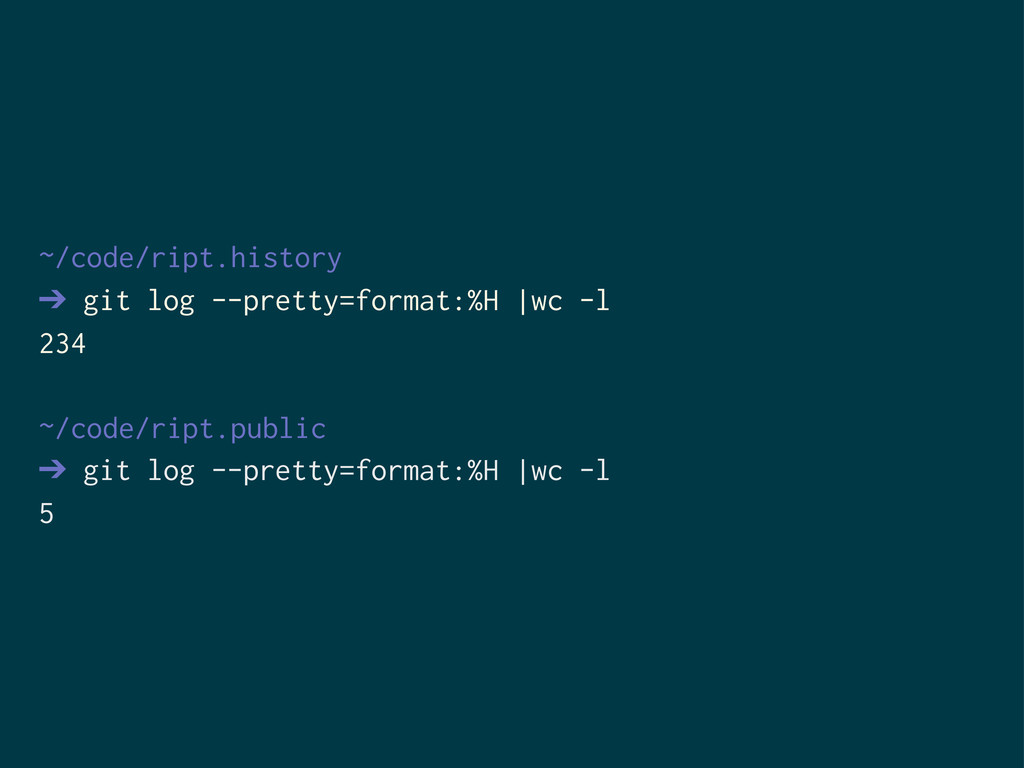 ~/code/ript.history ➔ git log --pretty=format:%...