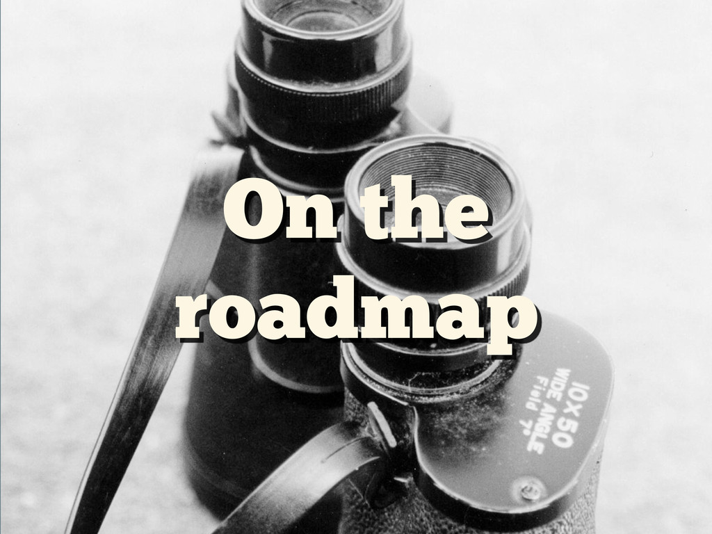 On the roadmap