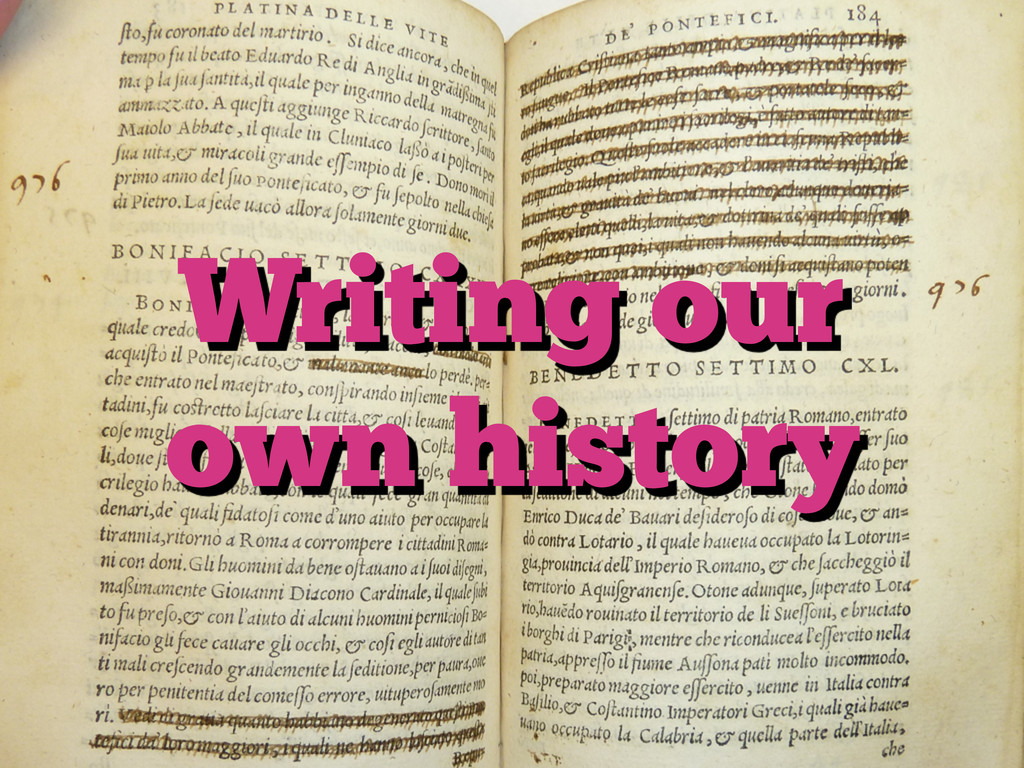 Writing our own history