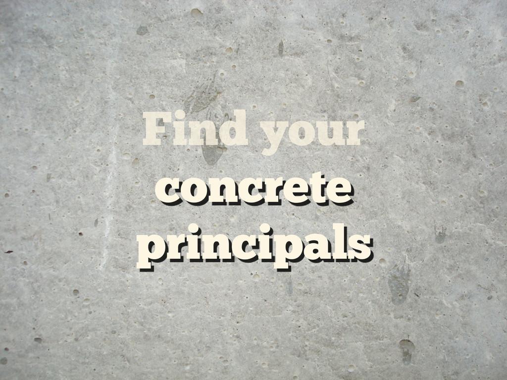 Find your concrete principals