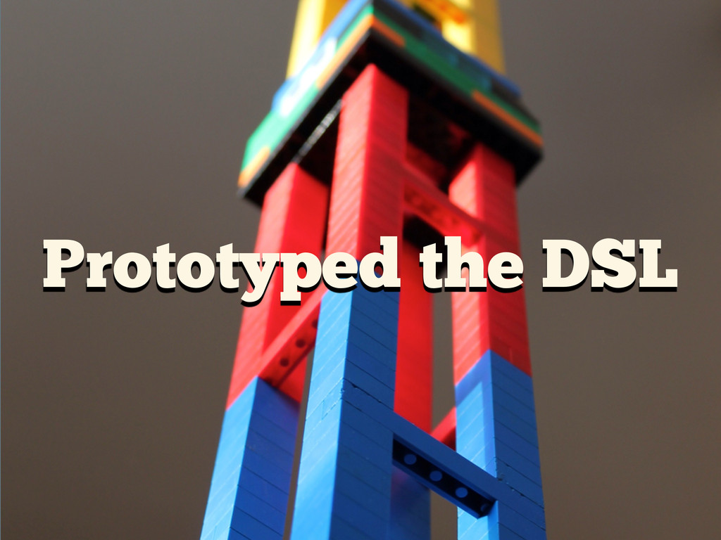 Prototyped the DSL