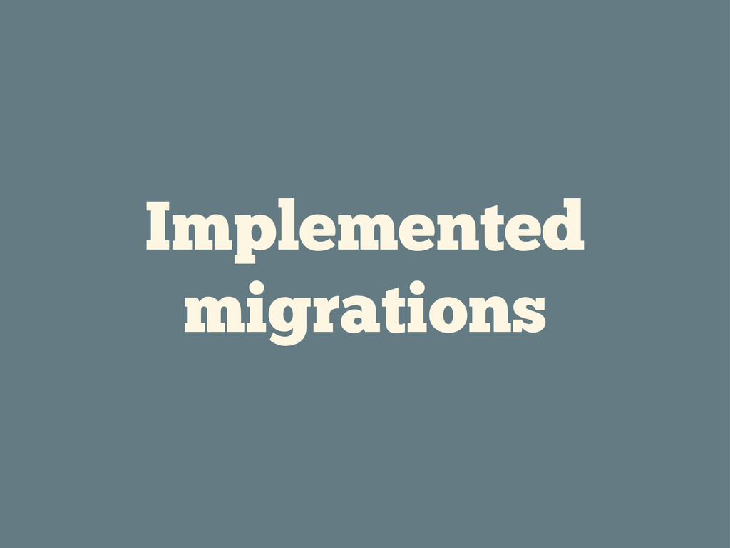Implemented migrations